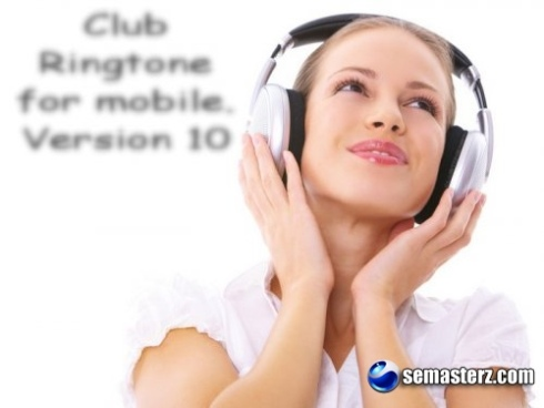 Club Ringtone for mobile. Version10